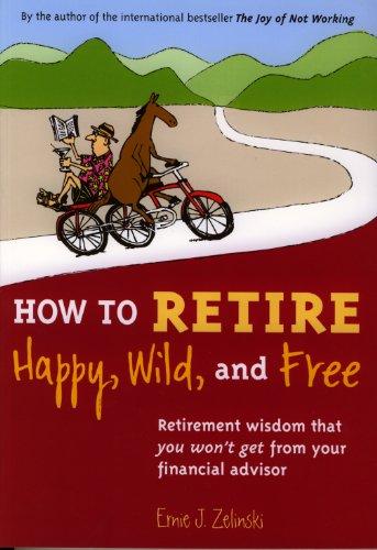 Retire happy wild free