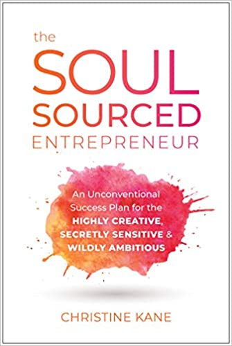 The soul sourced entrepreneur